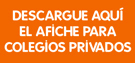 Descargue aqu&iacute; el afiche para Colegios Privados